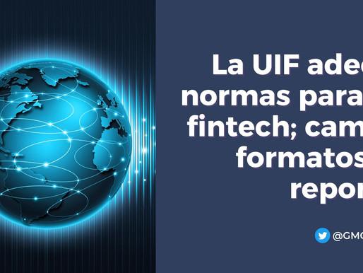 LA UIF ADECÚA NORMAS PARA LAS FINTECH; CAMBIA FORMATOS DE REPORTE
