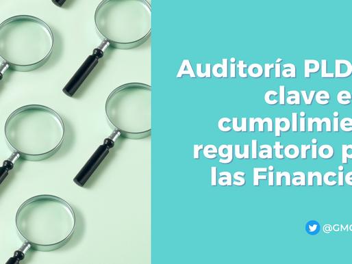 La auditoría PLD/FT, clave en el cumplimiento regulatorio de las entidades financieras mexicanas