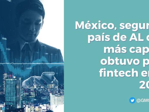 MÉXICO, SEGUNDO PAÍS DE AL QUE MÁS CAPITAL OBTUVO PARA FINTECH EN EL 2020