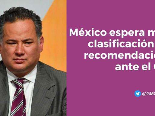 MÉXICO ESPERA MEJOR CLASIFICACIÓN EN SEIS RECOMENDACIONES ante el gafi