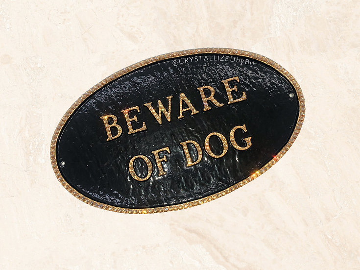 CRYSTALL!ZED Beware of Dog Sign