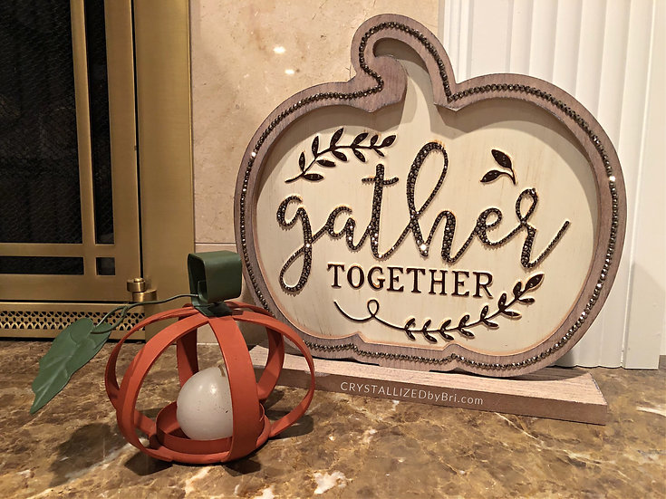 CRYSTALL!ZED Thanksgiving Sign - 'Gather Together'