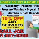 We do Honey Do Lists and Home Repairs!
