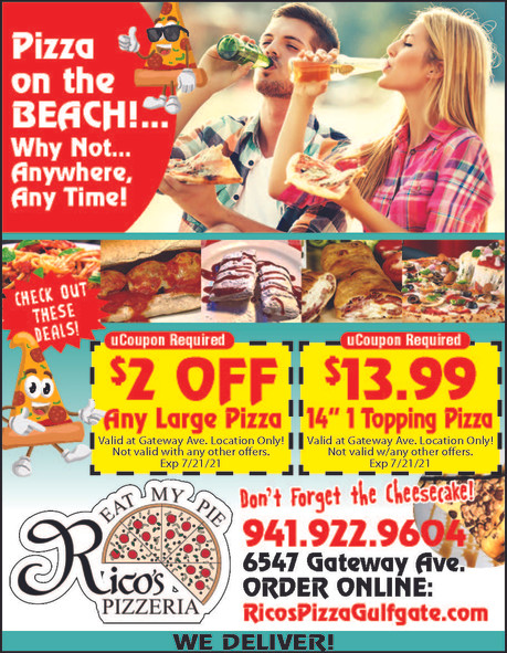 Head to Rico's PIzzeria in Gulfgate and get your Pizza before going to the beach!