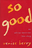 So Good, An African American Love Story.