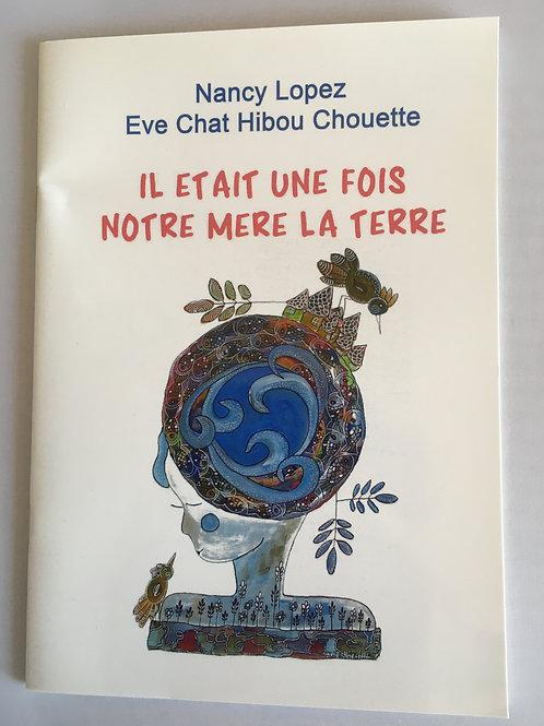 """Livre enfant """"Il était une fois notre mère la terre"""""""