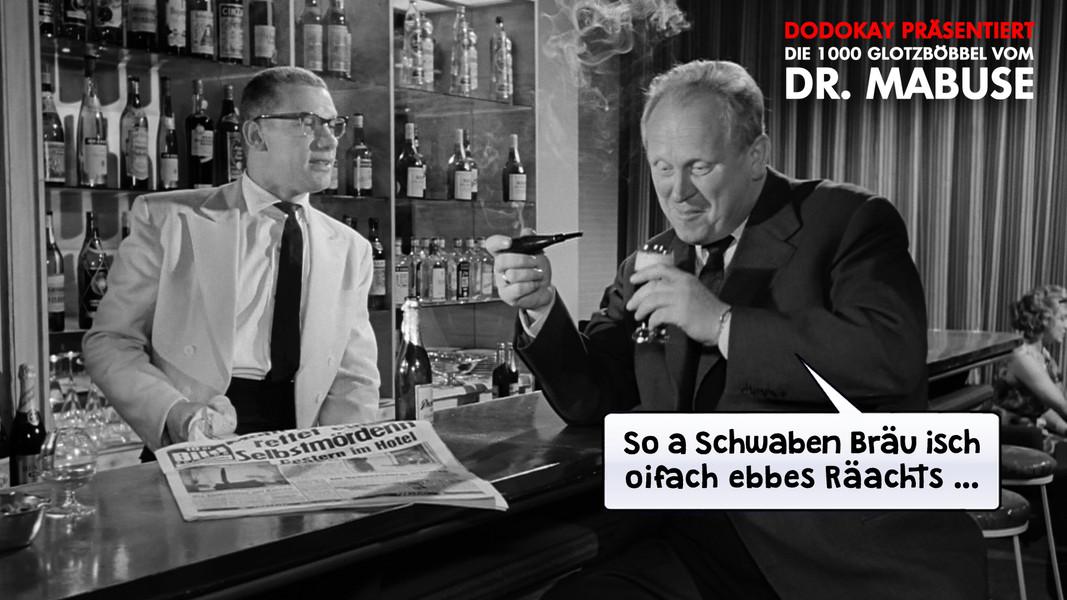 Die 1000 Glotzböbbel vom Dr. Mabuse - Schwaben Bräu
