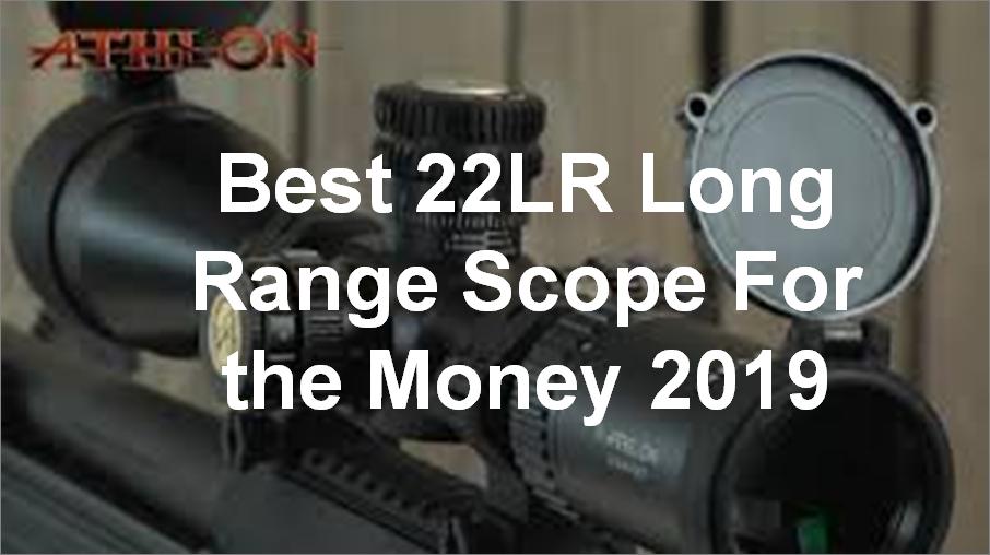 Best 22lr Long Range Scope for the Money 2019
