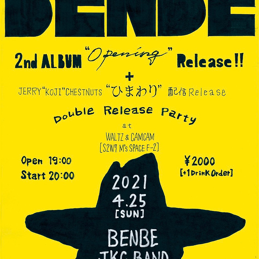 """BENBE  2nd  ALBUM""""Opening""""Release + JERRY""""KOJI""""CHESTNUTS""""ひまわり""""配信 Release Double Release Party"""