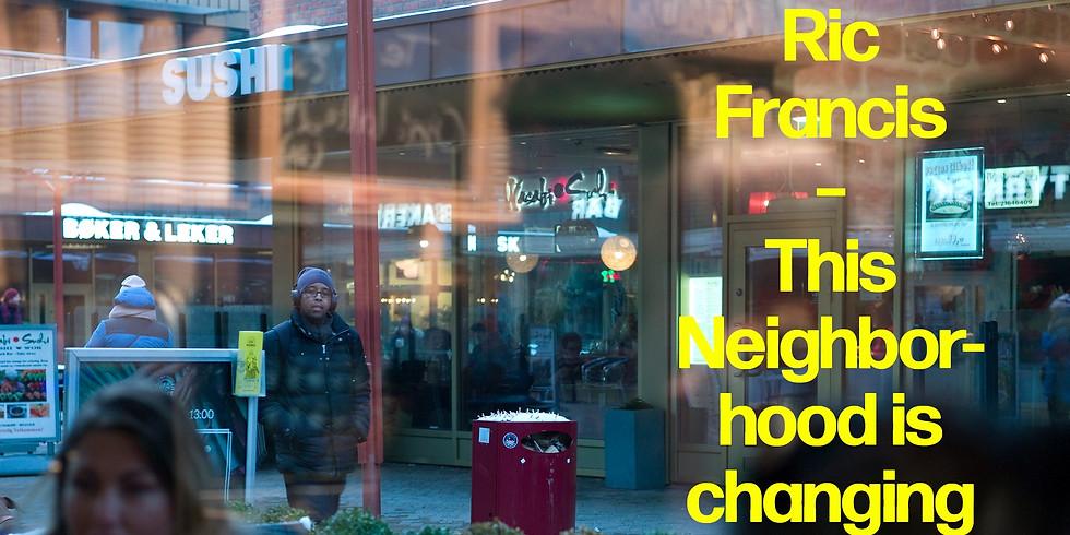 LIVE-åpning med fotograf Ric Francis // Damn. This Neighborhood is Changing