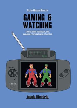 Gaming and Watching - Víctor Navarro Remesal