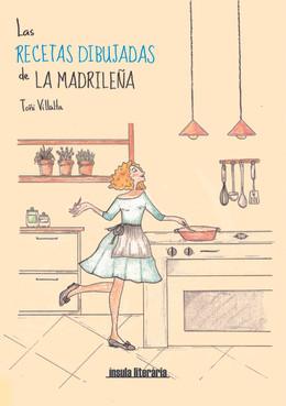Las recetas dibujadas de la Madrileña - Toñi Villalta