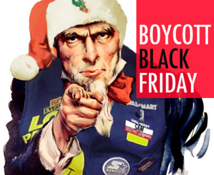 Boycott Black Friday:  Wal-Mart Edition