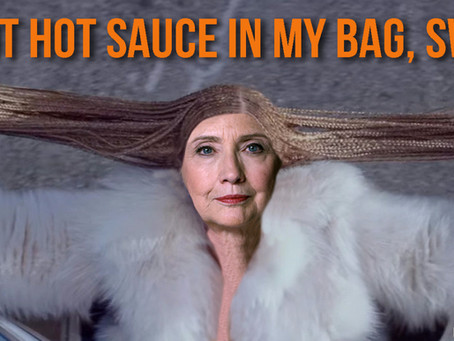 I Got 99 Problems with Hillary, But Hot Sauce Ain't 1