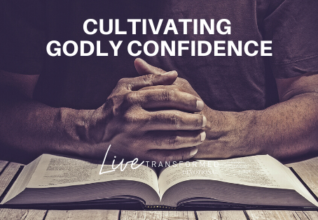 Cultivating Godly Confidence