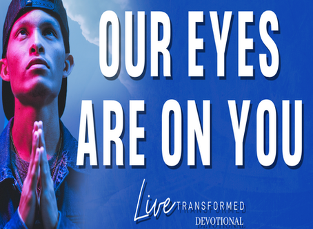 Our Eyes Are On You