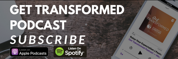 "Transformation Christian Fellowship Podcast entitled ""Get Transformed""."