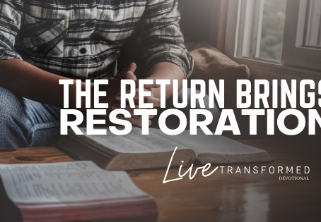 The Return Brings Restoration!