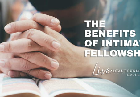 The Benefits of Intimate Fellowship