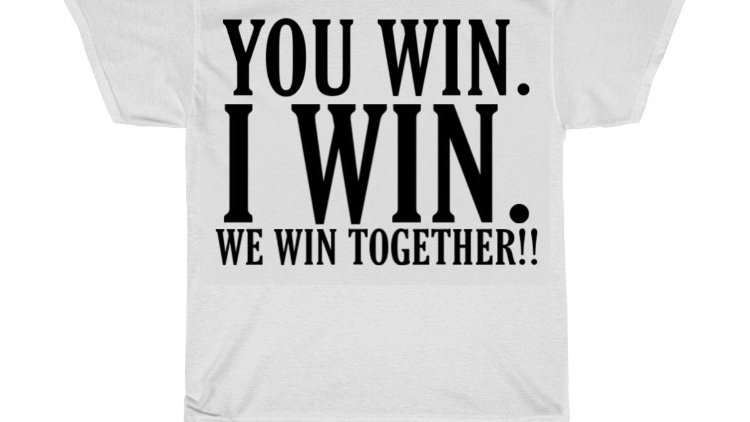 Win Together T - Shirt (Unisex)