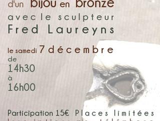 """Atelier """"Créer son Bijou en Bronze"""" avec Fred Laureyns le 7 décembre"""