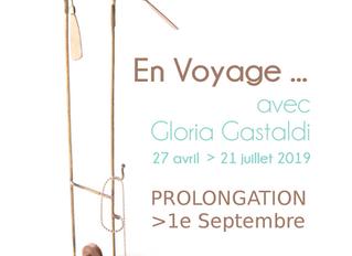 En Voyage ... avec Gloria Gastaldi - prolongation jusqu'au 1e septembre 2019