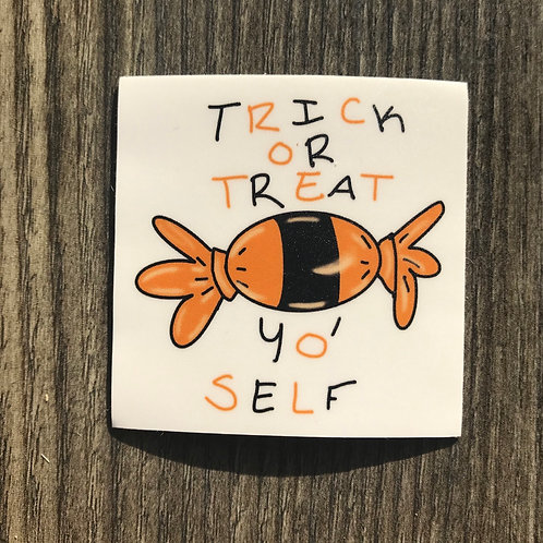 Trick or Treat Yo' Self vinyl sticker