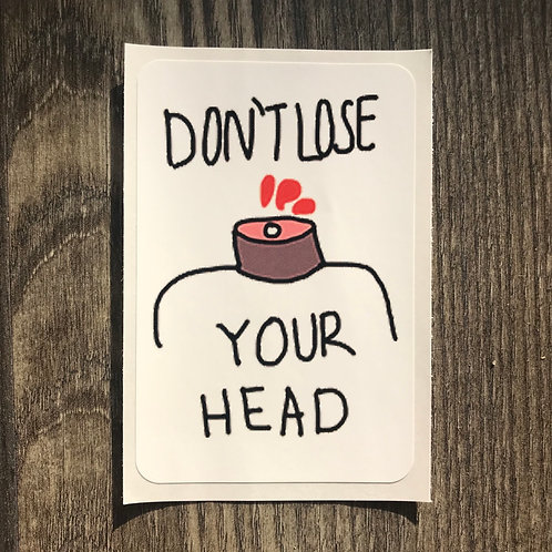 Don't Lose Your Head vinyl sticker