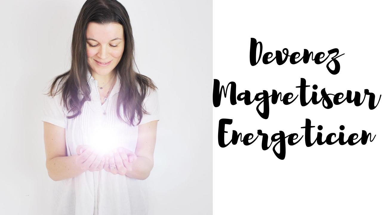 Formation Magnétisme et soins énergétiques| San...