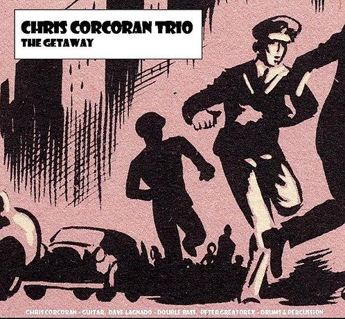 Chris Corcoran Trio - The Getaway