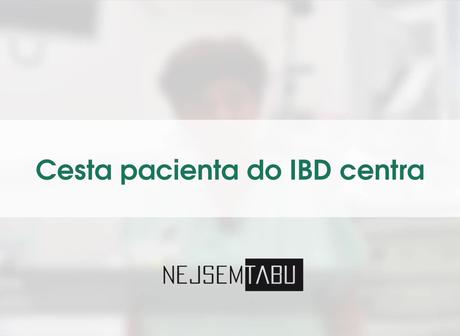 Cesta pacienta do IBD centra - prim. MUDr. Lenka Nedbalová