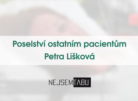 Poselství ostatním pacientům - Petra Lišková