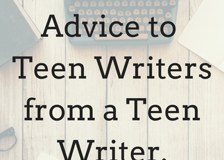 GUEST POST: Advice for Teen Writers from a Fellow Teen Writer by Lucia Brucoli