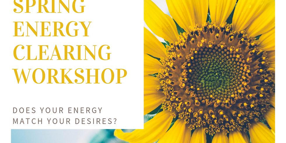 Spring Energy Clearing Workshop