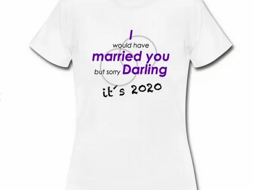 Ein T-Shirt für alle, die ihre Hochzeit verschieben müssen...