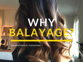 Why Balayage?