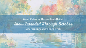 Theresa Trois Heidel show extended in the Upper Gallery