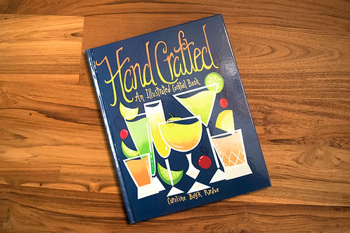 Hand Crafted: An Illustrated Cocktail Book