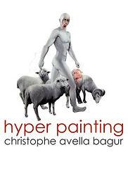 christophe avella bagur, hyper painting