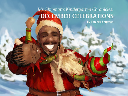 Mr. Shipman's Kindergarten Chronicles: December Celebrations