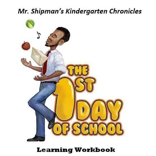 Mr. Shipman's Kindergarten Chronicles: Learning Workbook