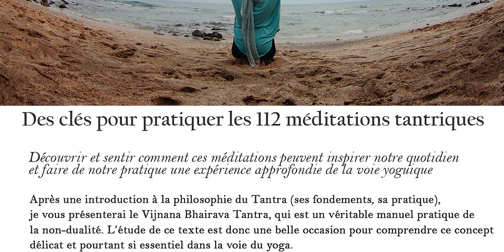 Atelier des clés pour pratiquer les 112 méditation tantriques