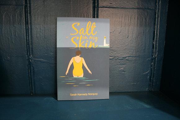 Salt on my Skin by Sarah Kennedy Norquoy