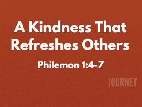 A Kindness that Refreshes Others