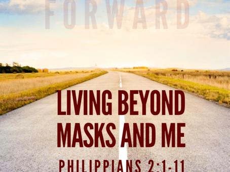 Living Beyond Masks & Me