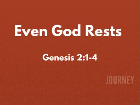 Even God Rests