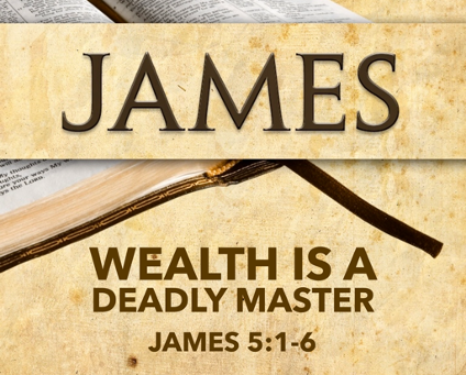 Wealth is a Deadly Master