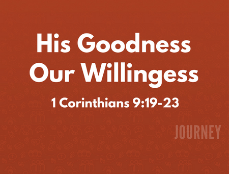 His Goodness, Our Willingness