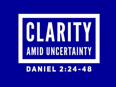 Clarity Amid Uncertainty