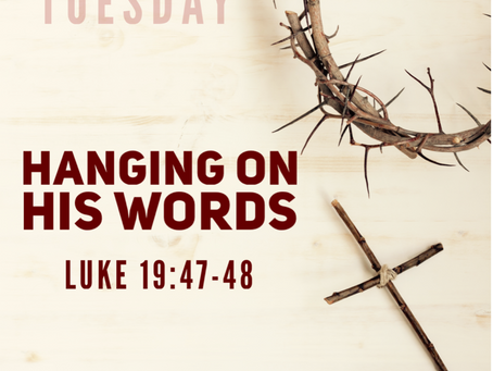Hanging on His Words